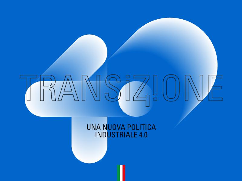 Transizione 4.0, una nuova politica industriale per il Paese
